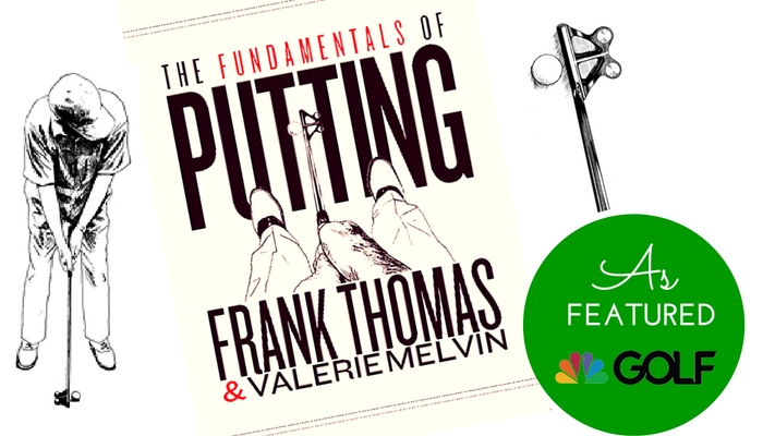 The Fundamentals of Putting, written by Frank Thomas